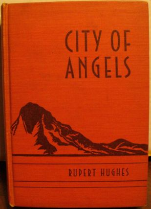 Ciity of Angels. Rupert Hughes