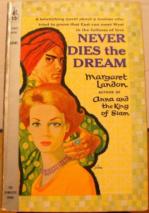Never Dies the Dream. Margaret Landon.