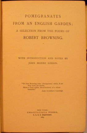 Pomegradates From an English Garden: A Selection Poems From the Poems of Robert Browning