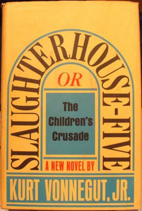 Slaughterhouse-Five or The Children's Crusade. Kurt Vonnegut, Jr