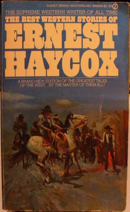 The Best Western Stories of Ernest Haycox. Ernest Haycox.