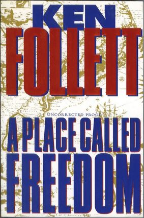 A Place Called Freedom. Ken Follett