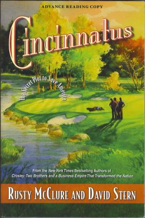 Cincinnatus: the Secret Plot to Save America. Rusty McClure, David Stern