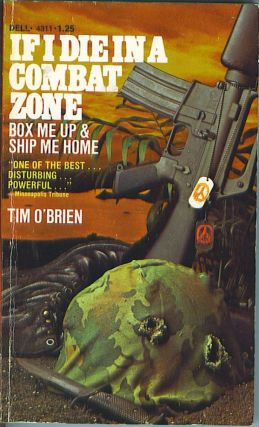 If I Die In a Combat Zone Box Me Up & Ship Me Home. Tim O'Brien