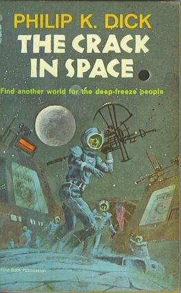 The Crack In Space. Philip K. Dick