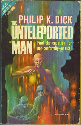 The Unteleported Man / The Mind Monsters. Philip K. Dick, Howard L. Cory