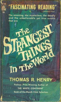 The Strangest Things in the World. Thomas R. Henry