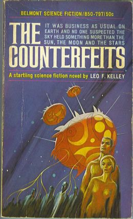 The Counterfeits. Leo F. Kelley
