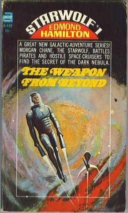 The Weapon From Beyond (Starwolf 1). Edmond Hamilton.