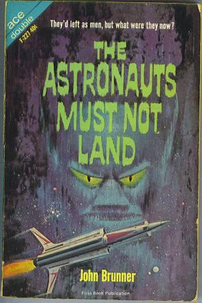 The Astronauts Must Not Land / The Space-Time Juggler. John Brunner