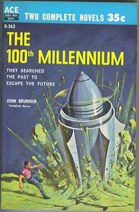 The 100th Millennium / Edge of Time. John Brunner, David Grinnell