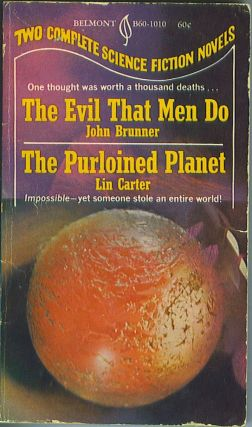 The Evil That Men Do / The Purloined Planet. John Brunner, Lin Carter