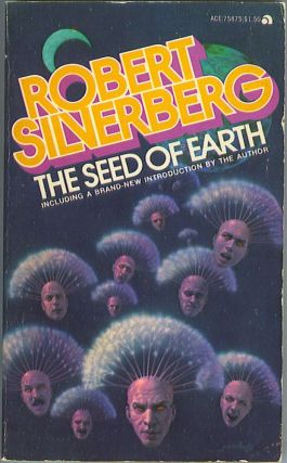 The Seed of Earth. Robert Silverberg