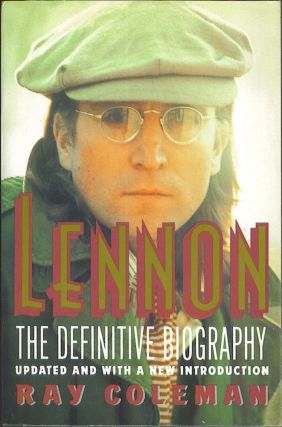 Lennon: The Definitive Biography, Updated and with a New Introduction. Ray Coleman