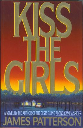 Kiss the Girls. James Patterson.