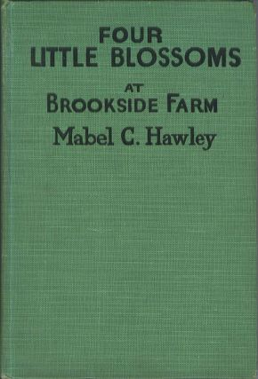 Four Little Blossoms at Brookside Farm. Mabel C. Hawley
