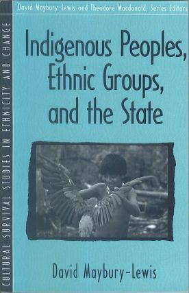 Indigenous Peoples, Ethnic Groups, and the State. David Maybury-Lewis.