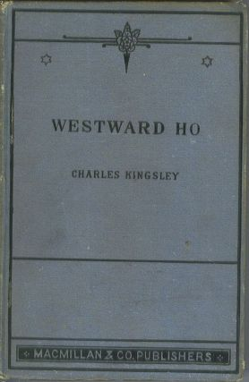 Westward Ho. Charles Kingsley
