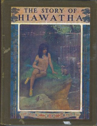 The Story of Hiawatha. Clayton Edwards