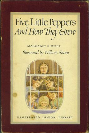 Five Little Peppers & How They Grew. Margaret Sidney