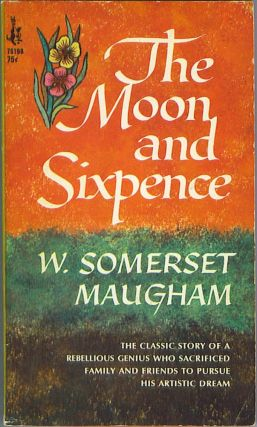 The Moon and Sixpence. W. Somerset Maugham