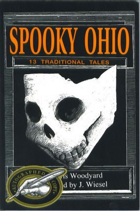 Spooky Ohio: 13 Traditional Tales. Chris Woodyard
