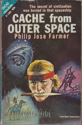 Cache From Outer Space / The Celestial Blueprint and Other Stories. Philip Jose Farmer