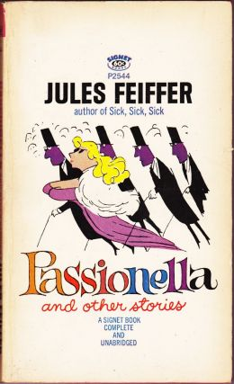 Passionella and Other Stories. Jules Feiffer