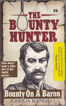 The Bounty Hunter #4: Bounty On a Baron. Joshua Randall