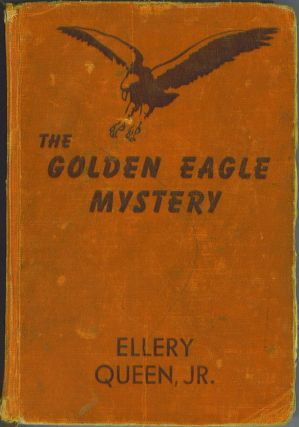 The Golden Eagle Mystery. Ellery Queen, Jr