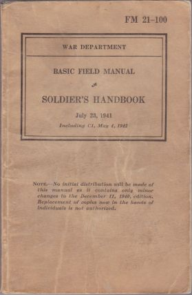 Basic Field Manual Soldier's Handbook FM 21-100. G. C. Marshall