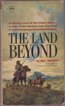 The Land Beyond. Bill Gulick.