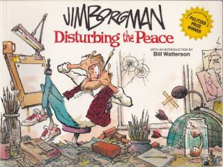 Disturbing the Peace. Jim Borgman, Bill Watterson