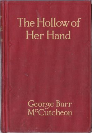 The Hollow of Her Hand. George Barr McCutcheon