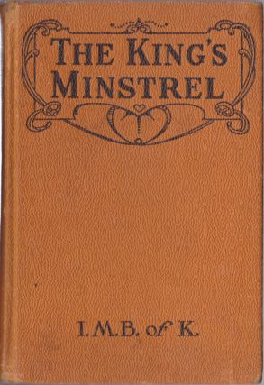 The King's Minstrel, a Story of Norman England. I M. B. of K