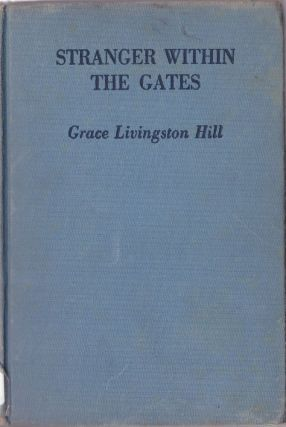 Stranger Within the Gates. Grace Livingston Hill