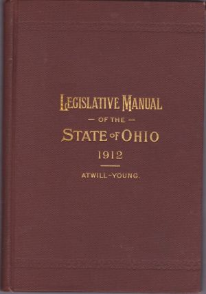 Legislative Manual of the State of Ohio 1912. Floyd Atwill, Harry R. Young
