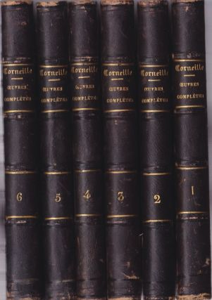 Corneille Oeuvres Completes (6 volumes, Vols. 1-6). Pierre Corneille