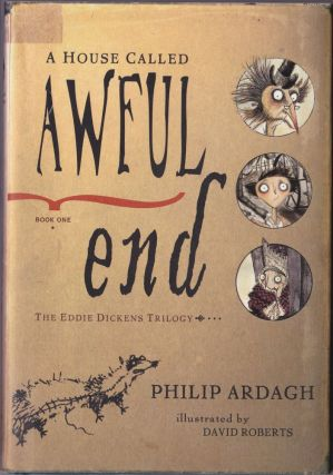 A House Called Awful End: Book One in the Eddie Dickens Trilogy. Philip Ardagh