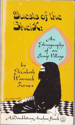 Guests of the Sheik: An Ethnography of an Iraqi Village. Elizabeth Warnock Fernea
