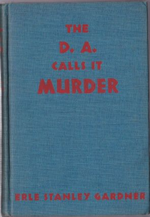The D. A. Calls It Murder. Erle Stanley Gardner.