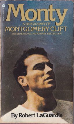 Monty, a Biography of Montgomery Clift. Robert LaGuardia