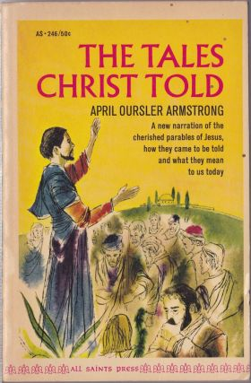 The Tales Christ Told. April Oursler Armstrong