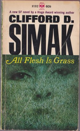 All Flesh Is Grass. Clifford D. Simak