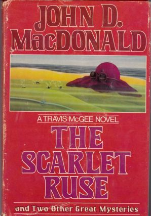 The Scarlet Ruse and Two Other Great Mysteries. John D. MacDonald