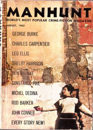 Manhunt August 1962 (Volume 10, Number 4). George Burke, Charles Carpentier, Leo Ellis, Shelby...