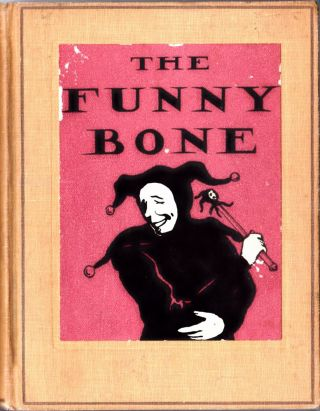 The Funny Bone: Short Stories and Amusing Anecdotes for a Dull Hour. Henry Martyn Kieffer