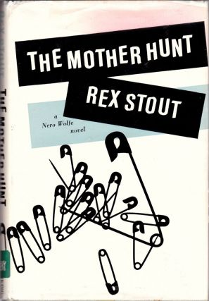 The Mother Hunt. Rex Stout