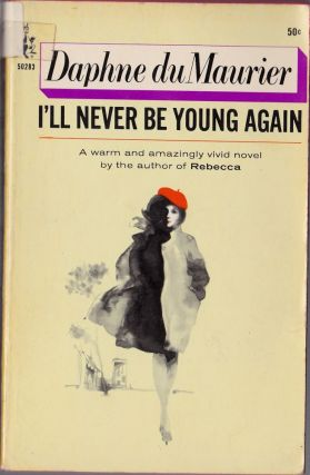 I'll Never Be Young Again. Daphne du Maurier