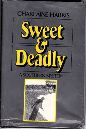 Sweet and Deadly, a Southern Mystery. Charlaine Harris